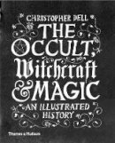 Dell, Christopher - The Occult, Witchcraft and Magic: An Illustrated History - 9780500518885 - V9780500518885