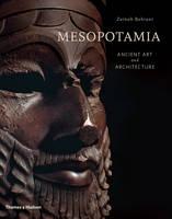 Bahrani, Zainab - Mesopotamia: Ancient Art and Architecture - 9780500519172 - V9780500519172