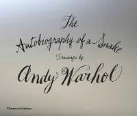 Warhol, Andy - The Autobiography of a Snake: Drawings by Andy Warhol - 9780500519257 - V9780500519257