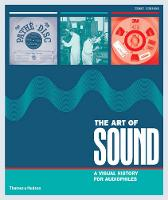 Burrows, Terry - The Art of Sound: A Visual History for Audiophiles - 9780500519288 - V9780500519288