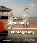 Lowe, Paul - A Chronology of Photography: A Cultural Timeline From Camera Obscura to Instagram - 9780500545034 - V9780500545034