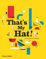 Boisrobert, Anouck, Rigaud, Louis - That's My Hat! - 9780500650578 - V9780500650578