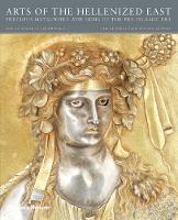 Carter, Martha L., Harper, Prudence O. - Arts of the Hellenized East: Precious Metalwork and Gems of the Pre-Islamic Era - 9780500970706 - V9780500970706