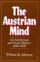 Johnston, William M. - The Austrian Mind - 9780520049550 - V9780520049550