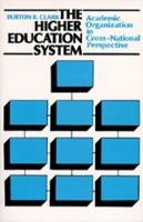 Clark, Burton R. - The Higher Education System: Academic Organization in Cross-National Perspective (Campus No 368) - 9780520058927 - V9780520058927