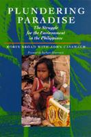Broad, Robin, Cavanagh, John - Plundering Paradise: The Struggle for the Environment in the Philippines - 9780520089211 - KLJ0014456