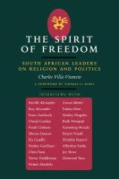 Villa-Vicencio, Charles - The Spirit of Freedom: South African Leaders on Religion and Politics (Perspectives on Southern Africa) - 9780520200456 - KEX0236990