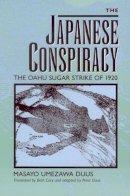 Duus, Masayo Umezawa - The Japanese Conspiracy  The Oahu Sugar Strike of 1920 (Paper): The Oahu Sugar Strike of 1920 - 9780520204850 - KMR0001579