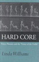 Williams, Linda - Hard Core: Power, Pleasure, and the