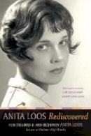 Anita Loos, edited by Cari Beauchamp, Mary Anita Loos - Anita Loos Rediscovered: Film Treatments and Fiction by Anita Loos - 9780520228948 - V9780520228948