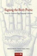 Bauman, H-dirksen L, Nelson, Jennifer L, Rose, Heidi M - Signing the Body Poetic - 9780520229761 - V9780520229761