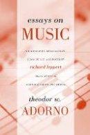 Adorno, Theodor W. - Essays on Music - 9780520231597 - V9780520231597