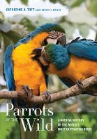Toft, Catherine Ann; Wright, Timothy F. - Parrots of the Wild - 9780520239258 - V9780520239258
