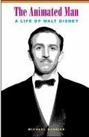 Barrier, Michæl - The Animated Man: A Life of Walt Disney - 9780520241176 - V9780520241176