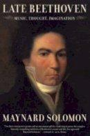 Solomon, Maynard - Late Beethoven: Music, Thought, Imagination - 9780520243392 - V9780520243392
