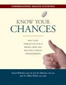 Woloshin, Steven; Schwartz, Lisa M.; Welch, H. Gilbert, M.D., M.P.H. - Know Your Chances - 9780520252226 - V9780520252226