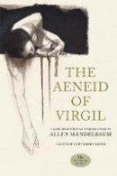 Virgil - The Aeneid of Virgil - 9780520254152 - V9780520254152