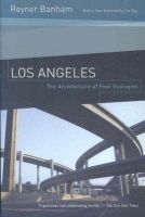 Banham, Reyner - Los Angeles: The Architecture of Four Ecologies - 9780520260153 - V9780520260153