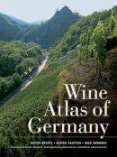 Braatz, Dieter, Sautter, Ulrich, Swoboda, Ingo - Wine Atlas of Germany - 9780520260672 - V9780520260672