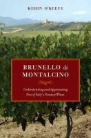 O'Keefe, Kerin - Brunello di Montalcino: Understanding and Appreciating One of Italy's Greatest Wines - 9780520265646 - V9780520265646