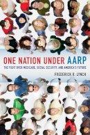 Lynch, Frederick R. - One Nation Under AARP - 9780520268289 - V9780520268289