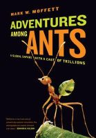 Moffett, Mark W. - Adventures among Ants: A Global Safari with a Cast of Trillions - 9780520271289 - V9780520271289