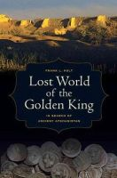 Holt, Frank L. - Lost World of the Golden King: In Search of Ancient Afghanistan - 9780520273429 - V9780520273429