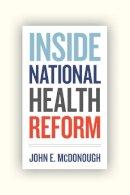 McDonough, John E. - Inside National Health Reform - 9780520274525 - V9780520274525