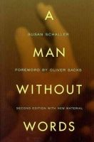 Schaller, Susan - A Man Without Words: With New Material - 9780520274914 - V9780520274914