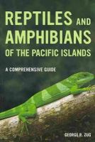 Zug, George R. - Reptiles and Amphibians of the Pacific Islands - 9780520274969 - V9780520274969