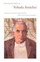 Amichai, Yehuda - The Selected Poetry Of Yehuda Amichai (Literature of the Middle East) - 9780520275836 - V9780520275836