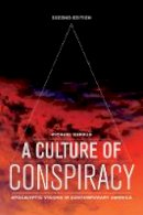Barkun, Michæl - A Culture of Conspiracy: Apocalyptic Visions in Contemporary America (Comparative Studies in Religion and Society) - 9780520276826 - V9780520276826