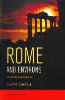 Coarelli, Filippo - Rome and Environs: An Archæological Guide - 9780520282094 - V9780520282094