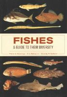Hastings, Philip A., Walker Jr., H. J., Galland, Grantly R. - Fishes: A Guide to Their Diversity - 9780520283534 - V9780520283534