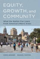 Benner, Chris, Pastor, Manuel - Equity, Growth, and Community: What the Nation Can Learn from America's Metro Areas - 9780520284418 - V9780520284418