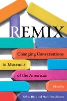 Holo, Selma, Alvarez, Mari–tere - Remix: Changing Conversations in Museums of the Americas - 9780520284531 - V9780520284531