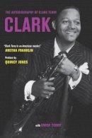 Terry, Clark - Clark: The Autobiography of Clark Terry - 9780520287518 - V9780520287518