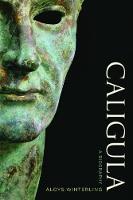 Winterling, Aloys - Caligula: A Biography - 9780520287594 - V9780520287594