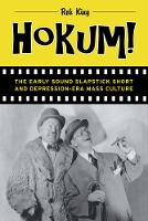 King, Rob - Hokum!: The Early Sound Slapstick Short and Depression-Era Mass Culture - 9780520288119 - V9780520288119