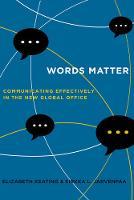 Keating, Elizabeth, Jarvenpaa, Sirkka L. - Words Matter: Communicating Effectively in the New Global Office - 9780520291379 - V9780520291379