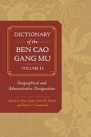 Linfu, Hua, Buell, Paul D. - Dictionary of the Ben cao gang mu, Volume 2: Geographical and Administrative Designations - 9780520291966 - V9780520291966