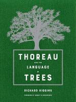 Higgins, Richard - Thoreau and the Language of Trees - 9780520294042 - V9780520294042