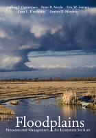 Opperman, Jeffrey J., Moyle, Peter B., Larsen, Eric W., Florsheim, Joan L., Manfree, Amber D. - Floodplains: Processes and Management for Ecosystem Services - 9780520294103 - V9780520294103