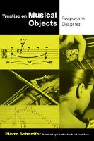 Schæffer, Pierre - Treatise on Musical Objects: An Essay across Disciplines (California Studies in 20th-Century Music) - 9780520294301 - V9780520294301
