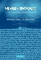 Feinstein, Charles H., Thomas, Mark - Making History Count: A Primer in Quantitative Methods for Historians - 9780521001373 - V9780521001373