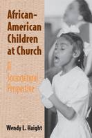 Haight, Wendy - African-American Children at Church: A Sociocultural Perspective - 9780521003452 - KSG0006419