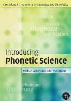 Ashby, Michael, Maidment, John - Introducing Phonetic Science (Cambridge Introductions to Language and Linguistics) - 9780521004961 - V9780521004961