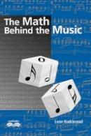 Harkleroad, Leon - The Math Behind the Music - 9780521009355 - V9780521009355