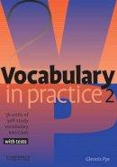 Pye, Glennis - Vocabulary in Practice 2 (In Practice (Cambridge University Press)) - 9780521010825 - V9780521010825