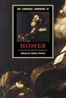 Fowler, Robert - The Cambridge Companion to Homer (Cambridge Companions to Literature) - 9780521012461 - V9780521012461